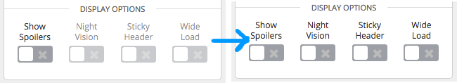 "Before: switches labelled ""Show Spoilers"", ""Night Vision"", ""Sticky Header"", and ""Wide Load"", with all but ""Show Spoilers"" grayed out; after: the same switches, but none of them are grayed out"